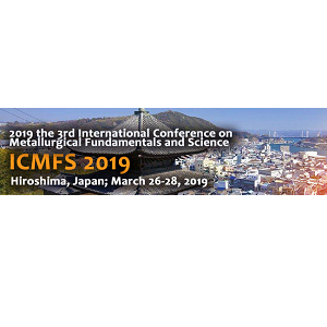2019 the 3rd International Conference on Metallurgical Fundamentals and Science (ICMFS 2019)