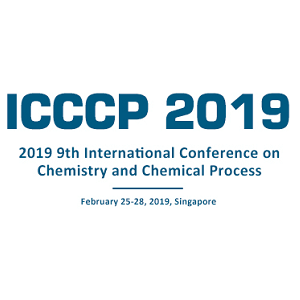 9th International Conference on Chemistry and Chemical Process (ICCCP 2019)
