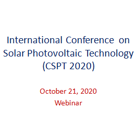 International Conference on Solar Photovoltaic Technology (CSPT 2020)