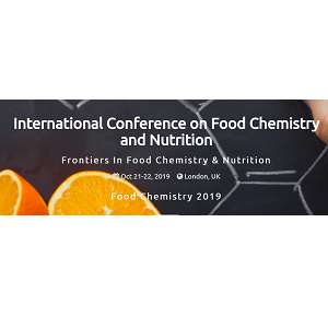 International Conference on Food Chemistry and Nutrition - Food Chemistry 2019