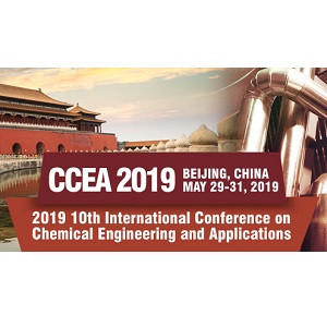 10th International Conference on Chemical Engineering and Applications (CCEA 2019)