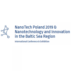NanoTech Poland 2019 & Nanotechnology and Innovation in the Baltic Sea Region